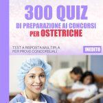 300 QUIZ CONCORSI OSTETRICHE  2017 EBOOK