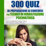 COPERTINA-300-QUIZ-tecnici-riabilitazione-psichiatrica-web
